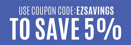 SAVE 5% with discount code EZSAVINGS