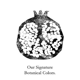 Our Signature Botanical Colors.