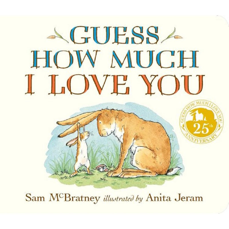 Guess How Much I Love You : 25th Anniversary Padded BRDBK by Sam McBratney, Board Book