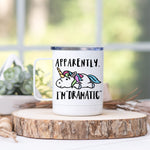 """Apparently I'm Dramatic"" Unicorn Stainless Steel Camp Mug"