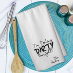 I'm Feeling Dirty Tonight - The Dishes Microfiber Waffle Weave Towel