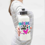 Nursing Is A Work Of Heart Aluminum Water Bottle