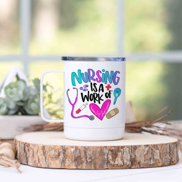 Nursing Is A Work Of Heart Stainless Steel Camp Mug