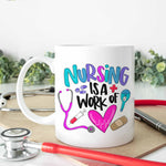 Nursing Is A Work Of Heart Ceramic Mug