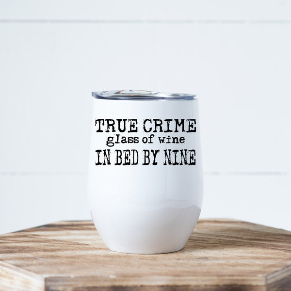 True Crime Glass Of Wine Bed By Nine Wine Tumbler