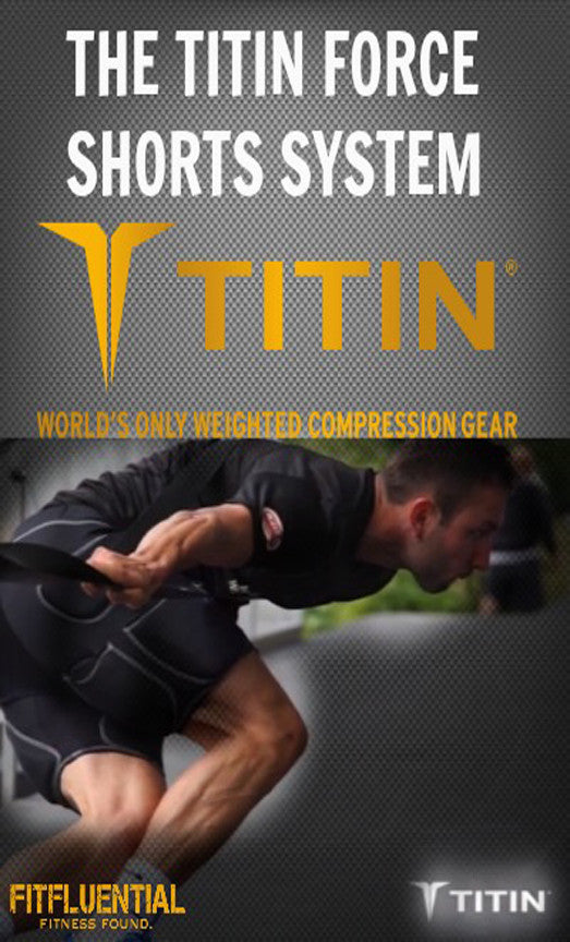 The TITIN Force™ Shorts System - Opportunity To Train With 12.5 Pounds Head To Toe by TITIN