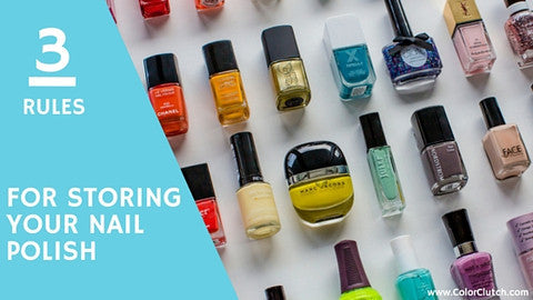 Three easy rules for storing your nail polish