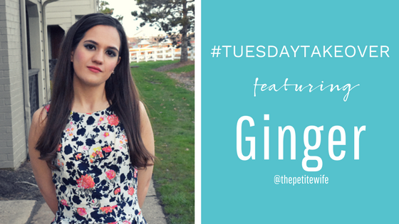 #TuesdayTakeover featuring Ginger from @thepetitewife!