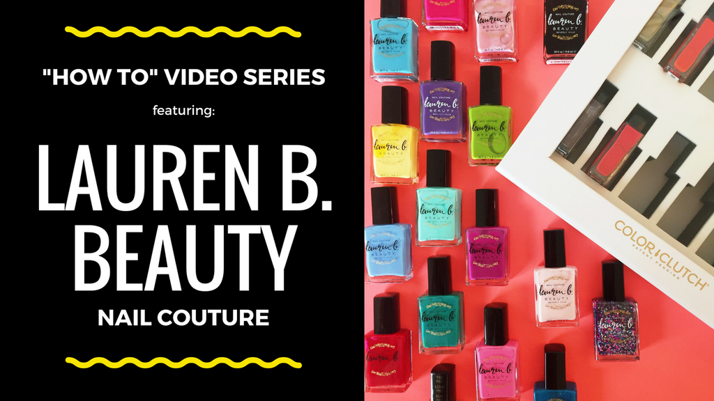 How To: Store Lauren B. Beauty nail polish in your Color Clutch