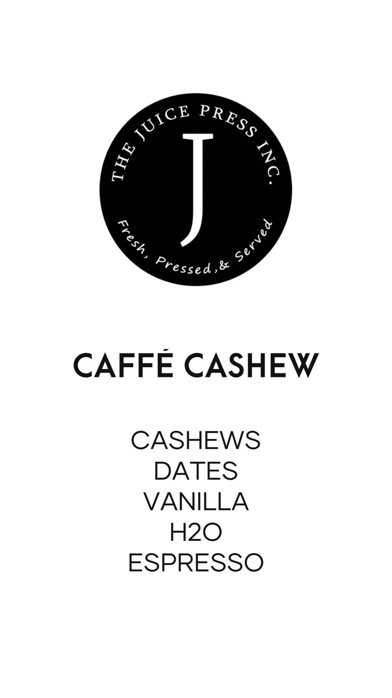 CAFFÉ CASHEW - The Juice Press Inc.