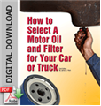 How to Select an Oil and Filter for Your Car or Truck (Digital Download)