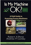 Is My Machine OK? A Field Guide to Assessing Process Machinery