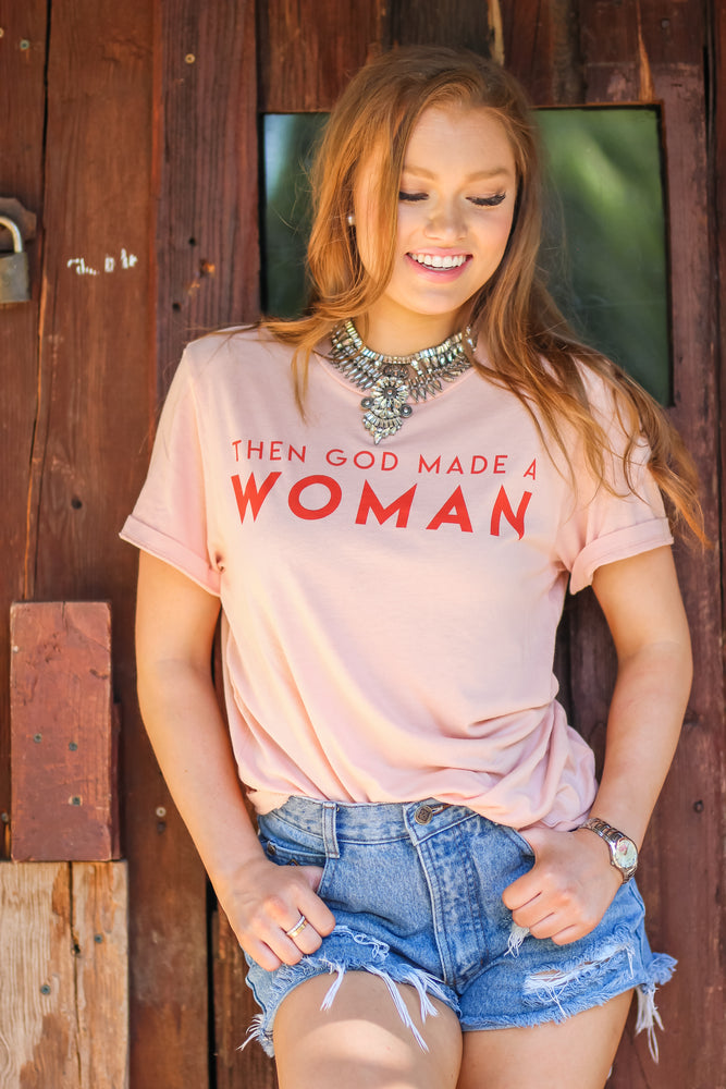 Then God Made a Woman Tee