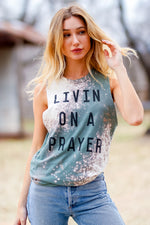 Livin On A Prayer Muscle Tank BLEACHED