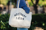 Not Today Satan Canvas Tote