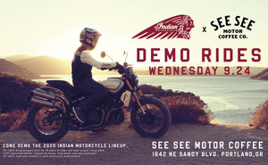 DEMO THE 2020 INDIAN LINEUP AT SEE SEE MOTOR COFFEE CO SEPT 24th
