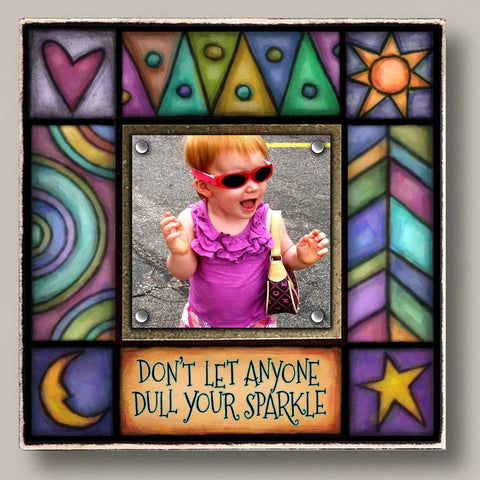 Don't Let Anyone Dull Your Sparkle Picture Frame