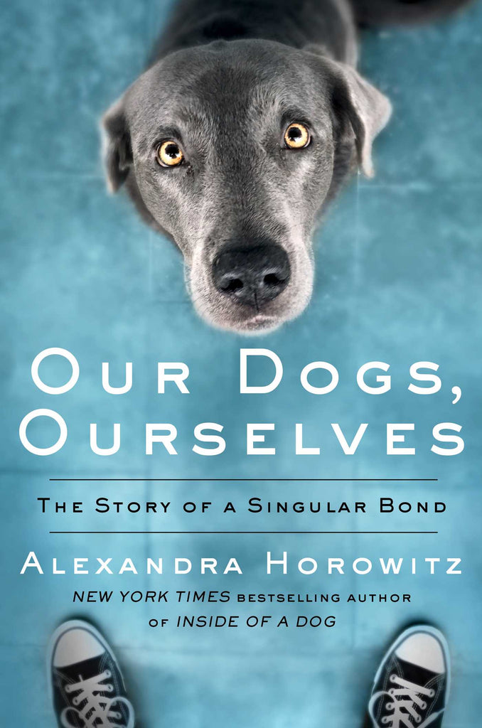 Our Dogs, Ourselves: The Story of a Singular Bond