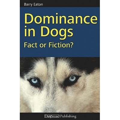 Dominance in Dogs - Fact or Fiction?