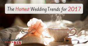 The hottest wedding trends for 2017