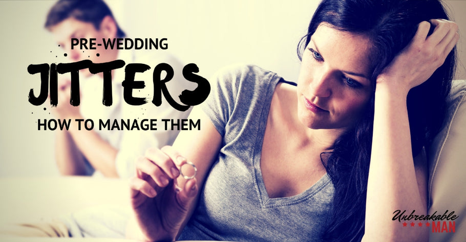 How to manage your pre-wedding jitters