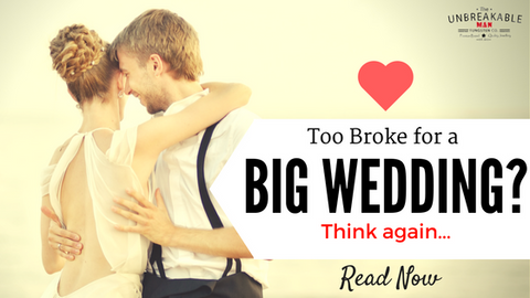 Blog: Too broke for a Big Wedding? Think again...