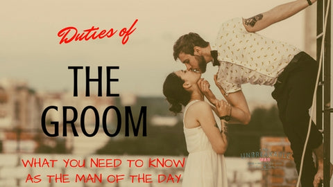Duties of the Groom on your wedding day