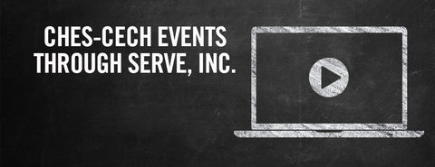 CHES-CECH Events through SERVE, Inc.