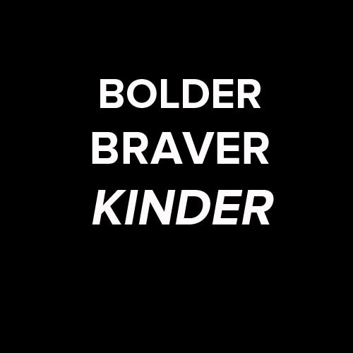 Bolder Braver Kinder Edge Only jewellery New Year 2017