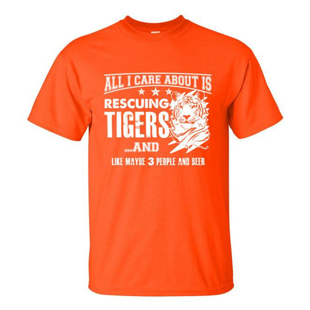 Shirt - All I Care About is Rescuing Tigers