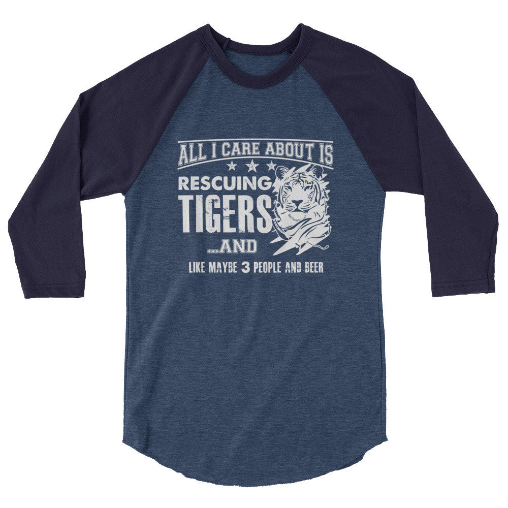 Shirt - All I Care About is Rescueing Tigers 3/4 Sleeve
