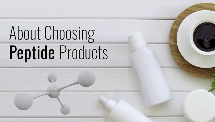 About Choosing Peptide Products