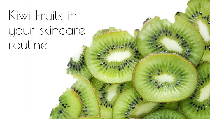Kiwi Fruits In Your Skincare Routine...