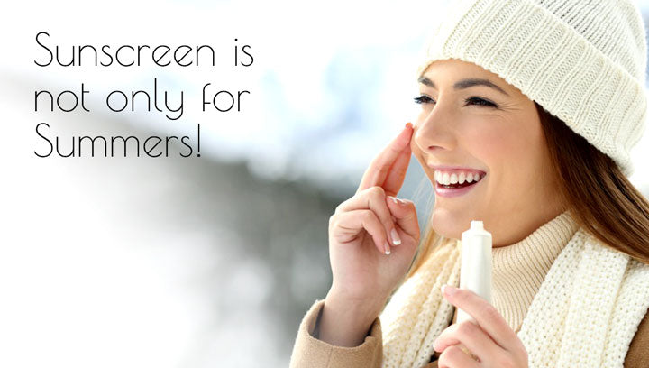 Sunscreen Is Not Only For Summers!