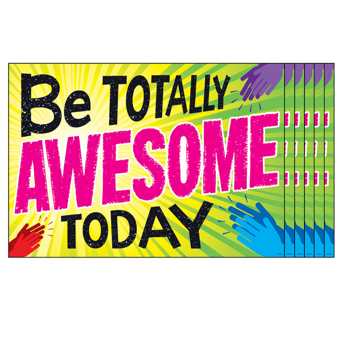 (6 EA) BE TOTALLY AWESOME TODAY