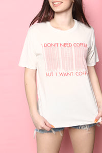 Project Social T Don't Need Coffee Tee
