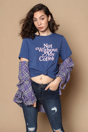 Ban.do Not Without My Coffee Tee