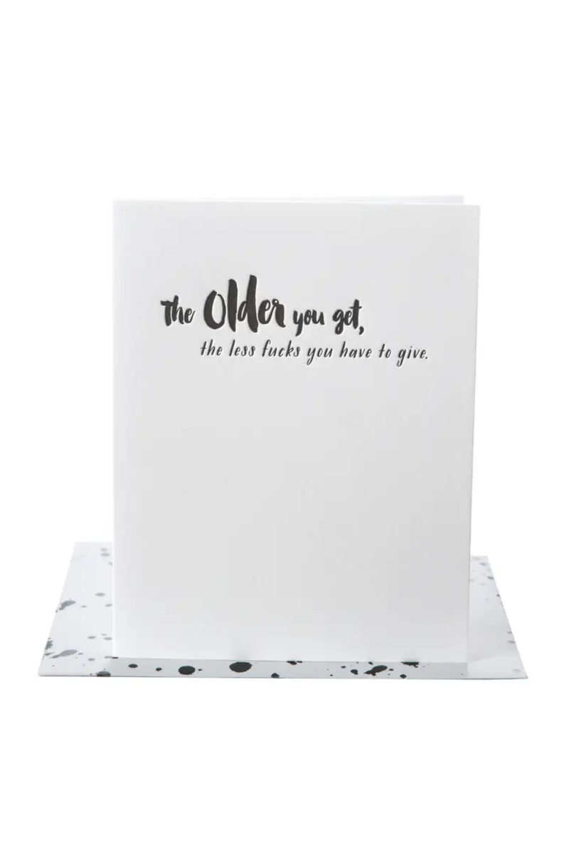 Paper Epiphanies The Older You Get Birthday Card