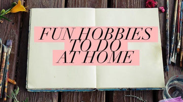 7 New Hobbies to Try at Home