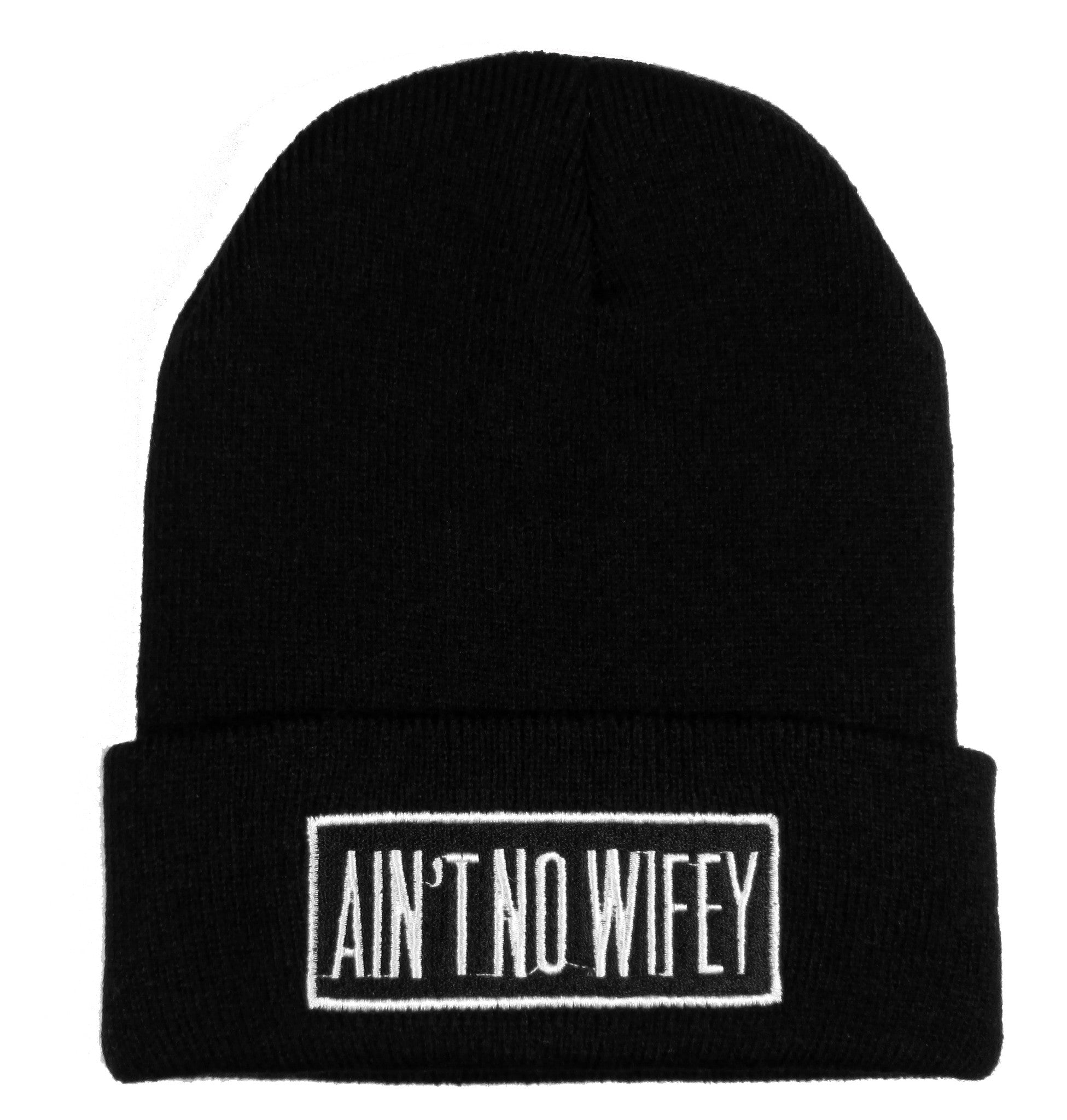 "Black Knit Beanie With ""Aint No Wifey"" Embroidered in White"