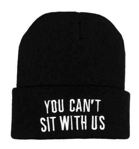 Black Knit Beanie With You Cant Sit With Us Embroidered In White