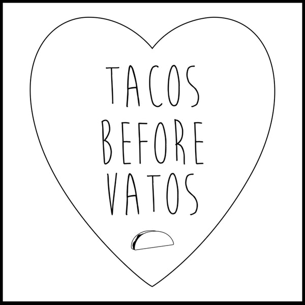 Tacos Before Vatos