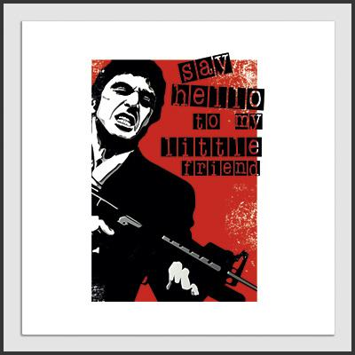 Impresos: ArtPrint Tony Montana: Say Hello To My Little Friend Tv y Cine Personajes