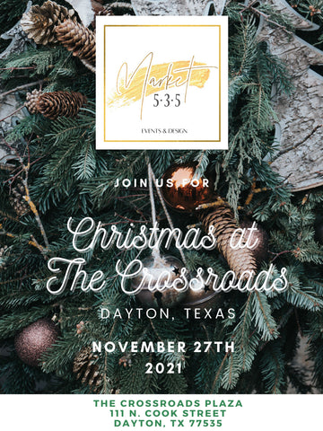 CHRISTMAS AT THE CROSSROADS IN DAYTON TEXAS NOVEMBER 27TH 2021