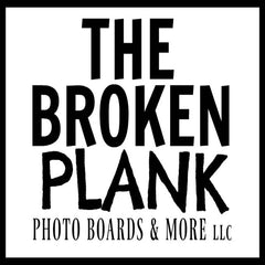THE BROKEN PLANK PHOTO BOARDS & MORE