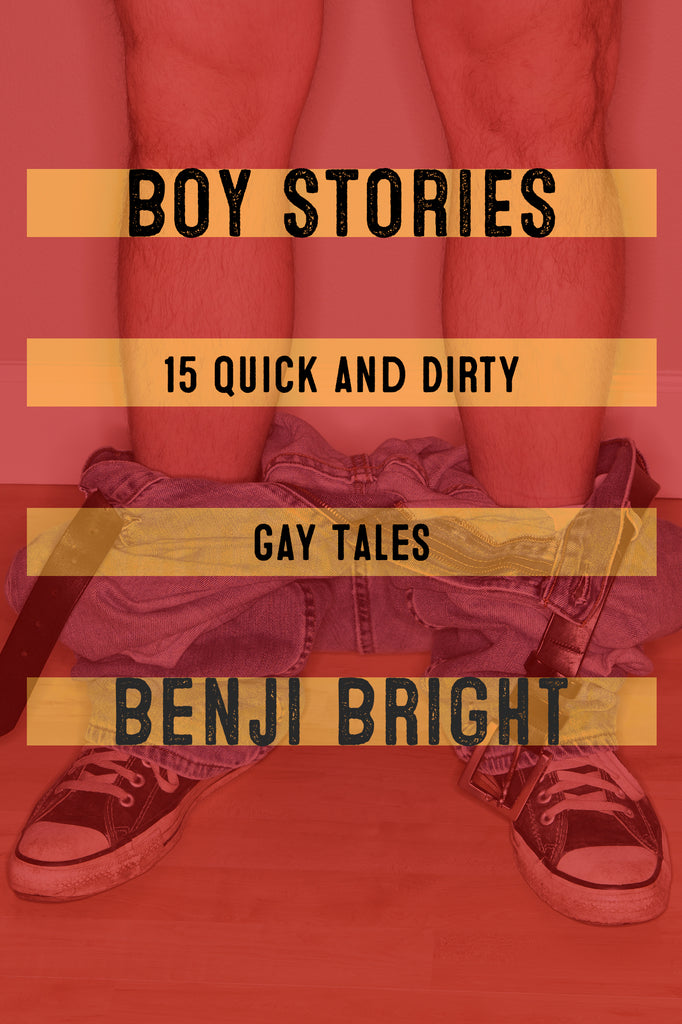 BOY STORIES by Benji Bright