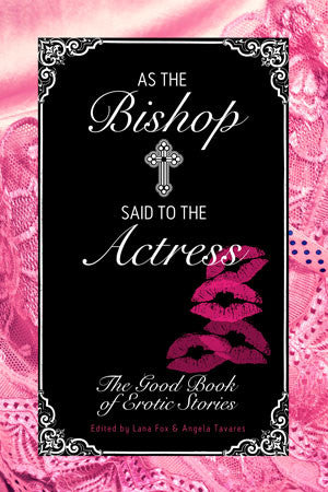 AS THE BISHOP SAID TO THE ACTRESS edited by Go Deeper Press