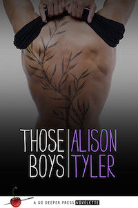 THOSE BOYS by Alison Tyler (Book Two of Those Girls)