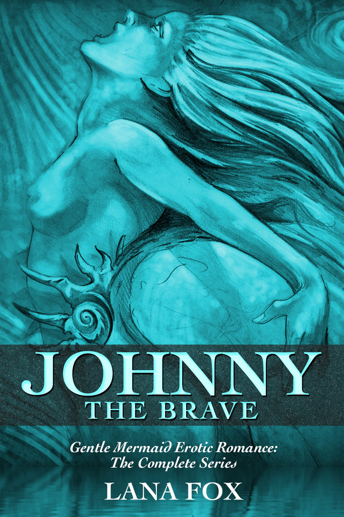 JOHNNY THE BRAVE: The Complete Series by Lana Fox