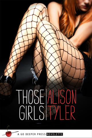 THOSE GIRLS by Alison Tyler (Book One of Those Girls)